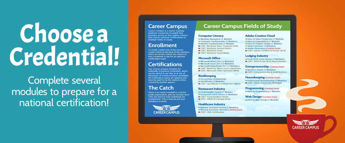 Choose a Credential! Complete several modules to prepare for a national certification!